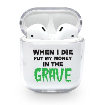 When I Die Airpods Case