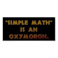 """Simple Math"" is an Oxymoron Print from Zazzle.com"