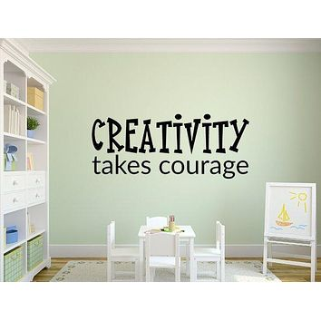 Creativity Takes Courage Wall Decal Quote