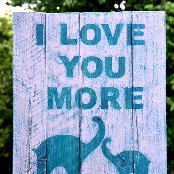 Handpainted Distressed I Love You More Reclaimed by jenvcreations
