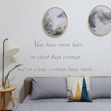 Man have more hair on chest than woman, but on whole woman have more. Vinyl Decal