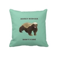 Honey Badger Don't Care Throw Pillow