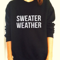 sweater weather sweatshirt jumper cool fashion gift girls women sweater funny cute teens dope teenagers tumblr blogger