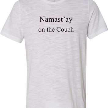 Yoga T-shirt Namaste On The Couch Burnout Tee