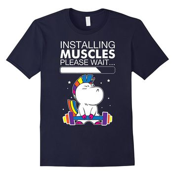 Unicorn Installing Muscles Please Wait Funny Fitness T-shirt