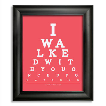 Sleeping Beauty, I Walked With You Once Upon A Dream Eye Chart, 8 x 10 Giclee Print BUY 2 GET 1 FREE