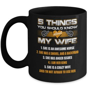 IKCKIJ3 5 Things You Should Know About My Wife She Is Awesome Nurse Mug