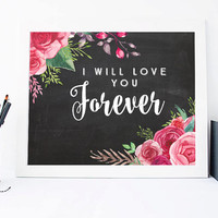 I Will Love You Forever, Chalkboard Art, Aquarelle Flowers Floral Wreath Travel Inspirational Quote Print Printable Watercolor Rose 8x10