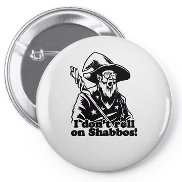 i don't roll a d20 on shabbos Pin-back button