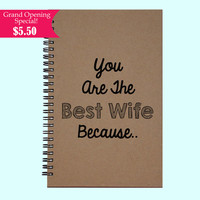 You Are The Best Wife Because - Journal, Book, Custom Journal, Sketchbook, Scrapbook, Extra-Heavyweight Covers