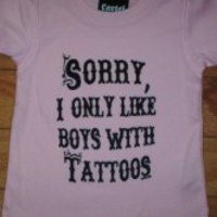 """""""Sorry, I Only Like Boys with Tattoos"""" T-Shirt for Women"""
