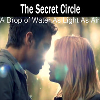A Drop of Water As Light As Air - The Secret Circle - (Designs4You) by Skandar223