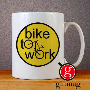 Bike to Work Ceramic Coffee Mugs