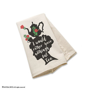Jane Austen tea towel-I would rather have nothing kitchen towels-Valentines gift-custom tea towels-flour sack towels-by NATURA PICTA-TWNP4