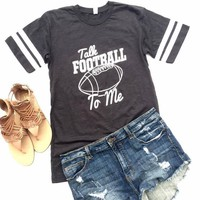 Talk Football To Me Tee