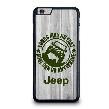JEEP Yours May Go Fast iPhone 6 Plus Case Cover