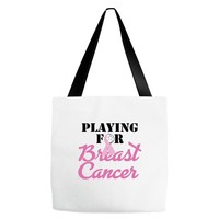 playing for breast cancer Tote Bags