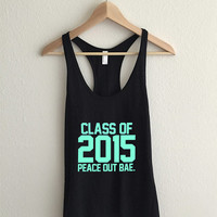Class of 2015 Peace Out Bae Tiffany Mint Racerback Tank