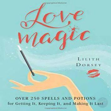 Love Magic over 250 Spells & Potions