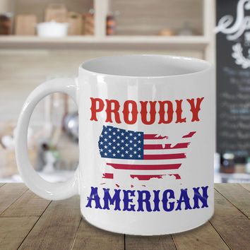 Proudly American Personalized Mug Birthday Gift For Coffee Lover Him Her Men Women Dad Mom Father Mother Boyfriend Girlfriend Customized