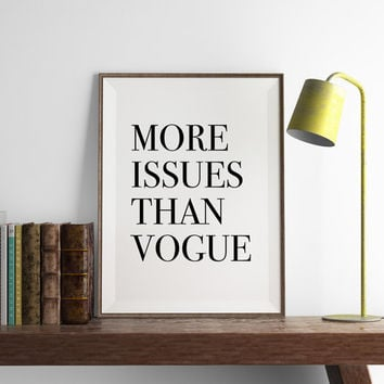 More Issues than Vogue Print | Funny Wall Art | Art Printable | Printable Wall Art | PDF Download | Funny Art