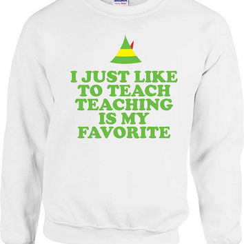 Teacher Christmas Gifts For Xmas Sweater Buddy The Elf Quotes Holiday Hoodie Christmas Pullover Teacher Appreciation Xmas Present - SA868