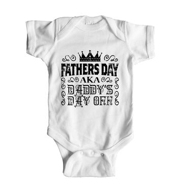 Fathers Day Aka Daddy's Day Off Baby Onesuit