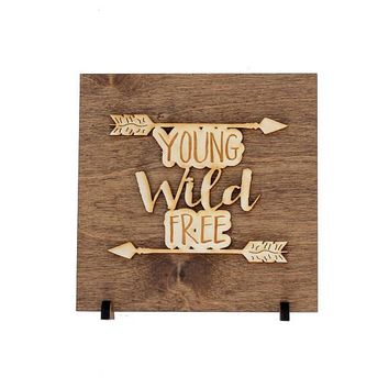 """Young Wild Free"" - Wooden Display Sign"