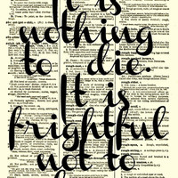Les Miserables Quote, It is Nothing to Die It is Frightful Not to Live, Dictionary Print, Art Print, Book Art, Wall Decor,