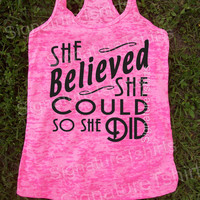 Workout Tank Top. Gym Shirt. Burnout Tank Top. Running Shirt. Exercise Shirt. Womens Soft Tank Top. She Believed She Could So She Did Tank