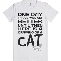 Things will get better drawing of a cat t-shirt-White T-Shirt