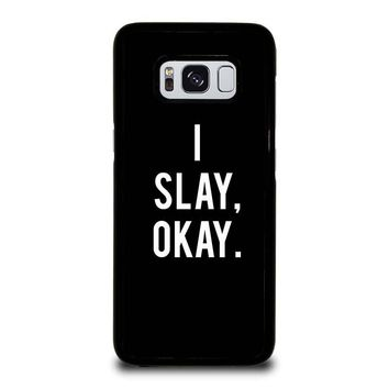 I SLAY OK BEYONCE Samsung Galaxy S3 S4 S5 S6 S7 Edge S8 Plus, Note 3 4 5 8 Case Cover