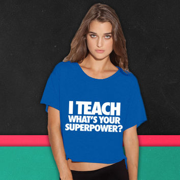 I Teach What's Your Superpower boxy tee