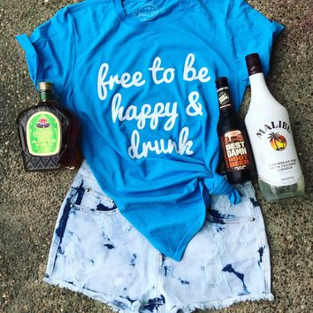 Free to be happy & drunk