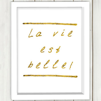 La vie est belle printable art,Life is beautiful print,DIGITAL FILE, wall art, home decor,art print,instant download