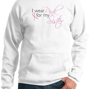 Breast Cancer Hoodie Pink for my Sister