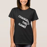 Change the Game (Version 2) Women's T-Shirt. T-Shirt