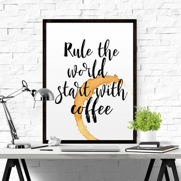 COFFEE Rule The World Start With Coffee Poster Modern Typography Art Wall Decor Print But First Coffee Coffee Quote Funny Wall Art PRINTABLE