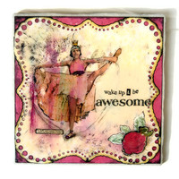 """Wake up & Be Awesome - 12x12"""" Tile Artwork"""