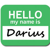 Darius Hello My Name Is Mouse Pad