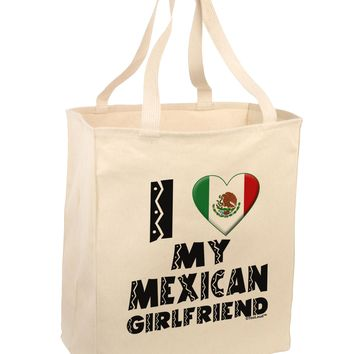 I Heart My Mexican Girlfriend Large Grocery Tote Bag by TooLoud