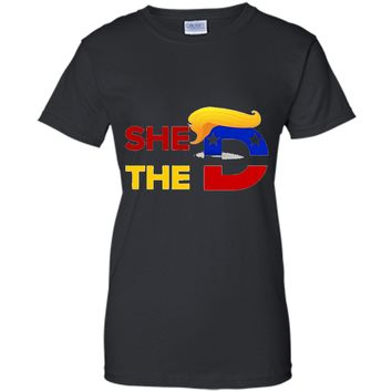 SHE WANTS THE D Funny Vote Donald T-shirt Trumpforpresident