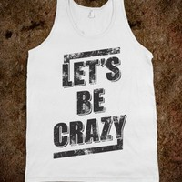 Let's Be Crazy (tank)
