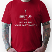 Shut up and let me see your jazz hands Unisex T-Shirt