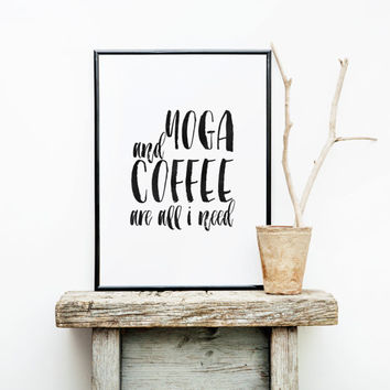 "PRINTABLE art""yoga and coffee are all i need""typography quote,kitchen decor,home decor,wall decor,inspirational and motivational quote"