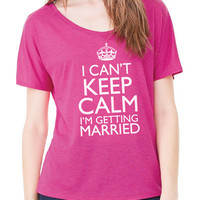 Wedding Gift I Can't Keep Calm I'm Getting Married T-shirt Flowy Cutout Back Tee Womens Tshirt Wife Gift Valentine's Day
