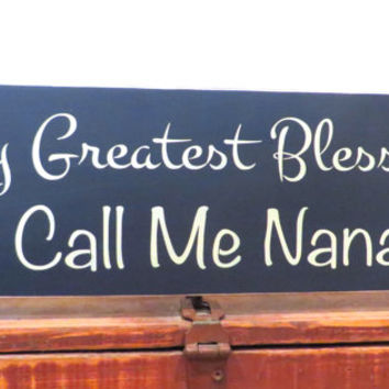 My Greatest Blessing Call Me Nana rustic wood sign made from solid pine - country decor - wall hanging