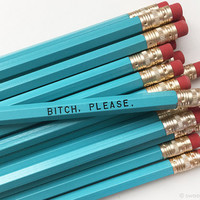 Bitch, Please Pencil Set in Turquoise