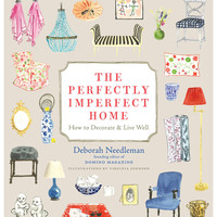 Deborah Needleman: The Perfectly Imperfect Home (Signed; Limited-Edition Print Included) - Gilt Home
