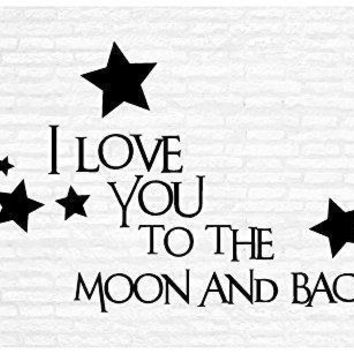 I Love You to The Moon and Back Inspirational Words Quote Home Decor Vinyl Wall Art Stickers Decals Graphics